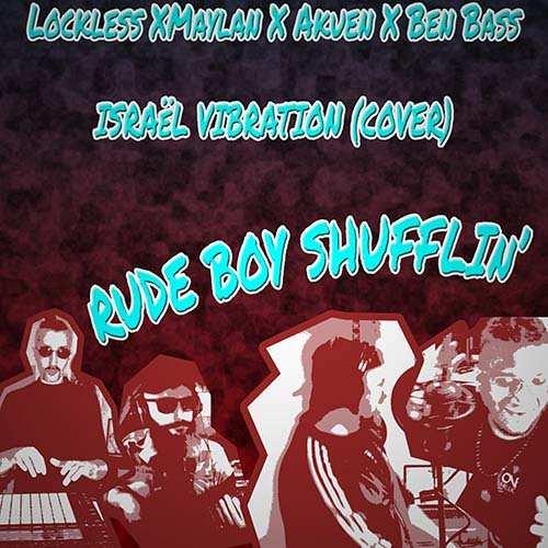Lockless X Maylan X Ben Bass X Akuen - Rudeboy Shufflin'
