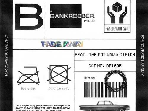 Bankrobber Projects feat. The.Wav & Difion – Fade Away | New Release