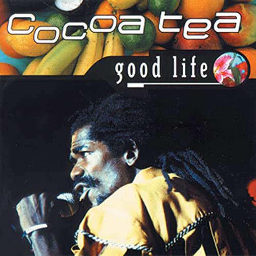 Cocoa Tea - Good Life