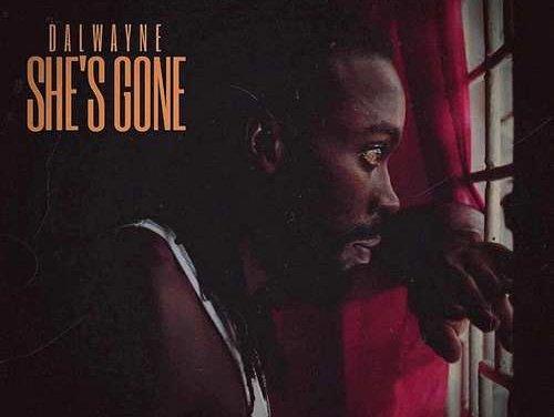 DalWayne – She's Gone | New Video