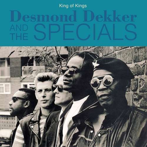 Desmond Dekker and The Specials - King Of Kings