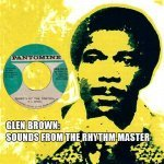 Glen Brown: Sounds From The Rhythm Master