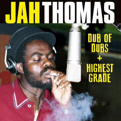 Jah Thomas presents Dub of Dubs + Highest Grade
