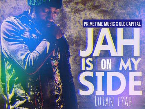 Lutan Fyah – Jah Is On My Side | New Video