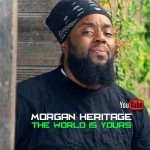 Morgan Heritage – The World Is Yours | New Video