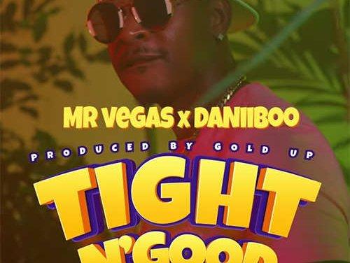 Mr. Vegas x Daniiboo x Gold Up – Tight N' Good | New Video
