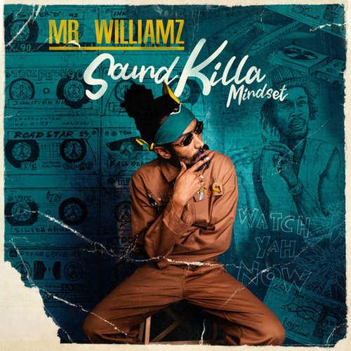 Mr. Williamz - Soundkilla Mindset