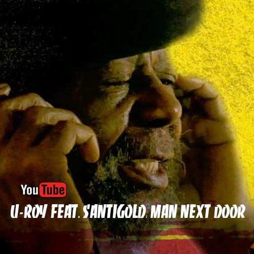 U Roy & Santigold - Man Next Door