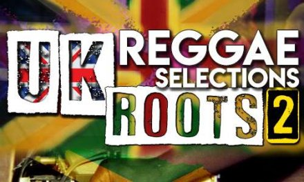 UK Reggae Selections – Roots #2
