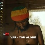 Var – You Alone | New Video