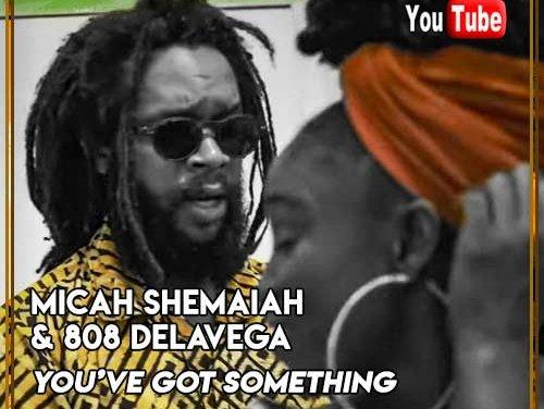 Micah Shemaiah & 808 Delavega – You've Got Something | New Video