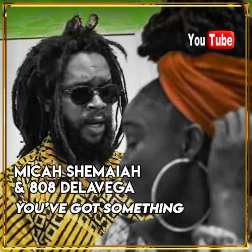 Micah Shemaiah & 808 Delavega - You've Got Something