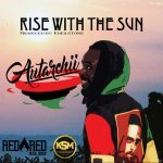 Autarchii – Rise With The Sun  | New Video