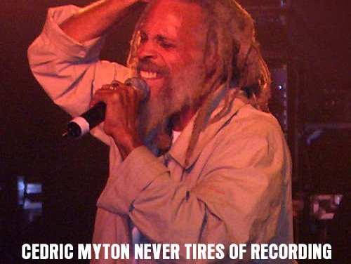 Cedric Myton never tires of recording