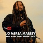 Jo Mersa Marley feat. Black Am I – No Way Out  | New Video