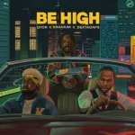 Qyor feat. Kranium & Dexta Daps – Be High  | New Video
