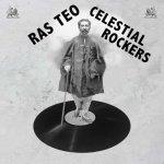 Ras Teo – Celestial Rockers