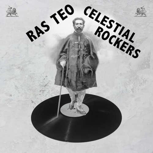 Ras Teo - Celestial Rockers