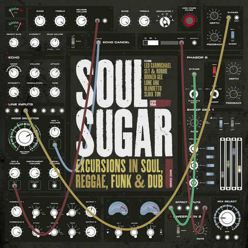 Soul Sugar - Excursions in Soul, Reggae, Funk & Dub