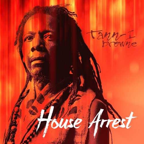 Tann-I Browne - House Arrest