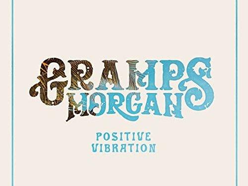 Gramps Morgan – Positive Vibration | New Album
