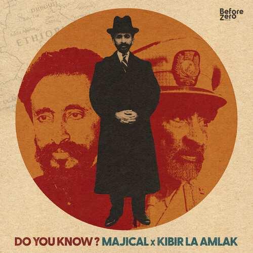 Majical x Kibir La Amlak - Do You Know