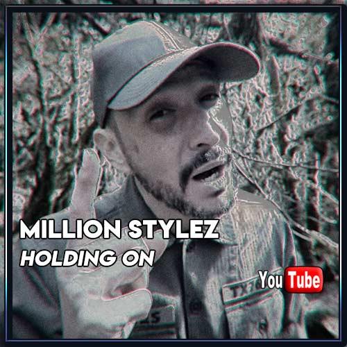 Million Stylez - Holding On