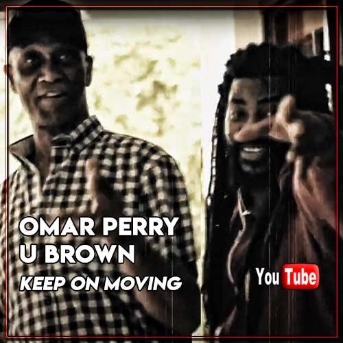 Omar Perry & U Brown - Keep On Moving