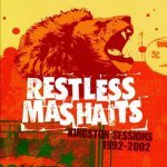 Restless Mashaits – Kingston Sessions 1992-2002