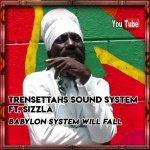 Trensettahs Sound System ft. Sizzla – Babylon System Will Fall   New Video