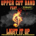 Upper Cut Band feat. Kabaka Pyramid – Light It Up   New Release