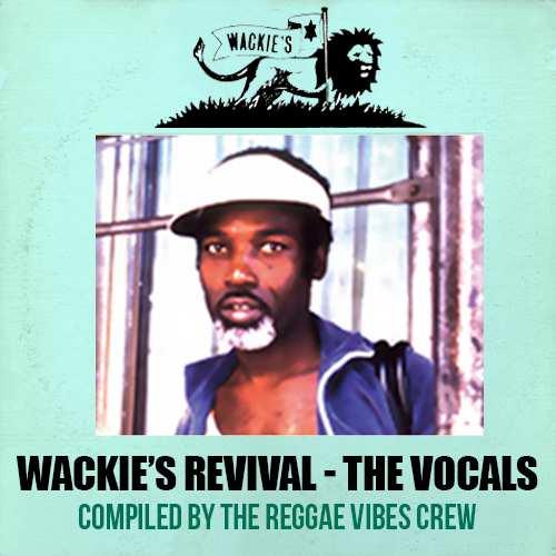 Wackies Revival - The Vocals