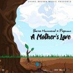 Beres Hammond x Popcaan – A Mother's Love   New Video