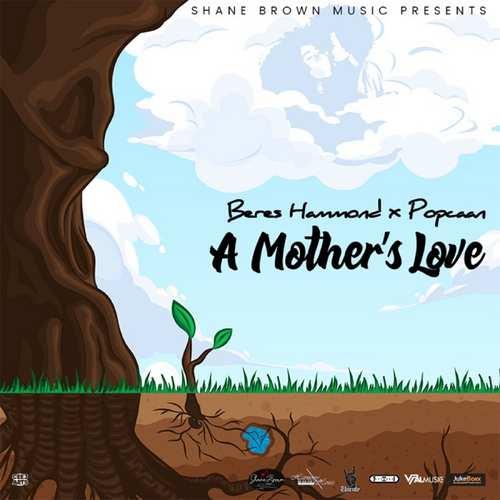 Beres Hammond x Popcaan - A Mother's Love