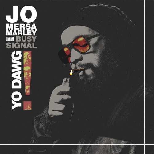 Jo Mersa Marley feat. Busy Signal - Yo Dawg