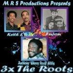 Keith & Tex x Fujan x 'Cherry Rock' Ellis – 3x The Roots   New Release
