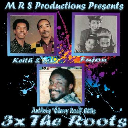 Keith & Tex x Fujan x 'Cherry Rock' Ellis - 3x The Roots
