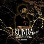 Kunda feat. Omar Perry & Official Staff – Slave Ship   New Video