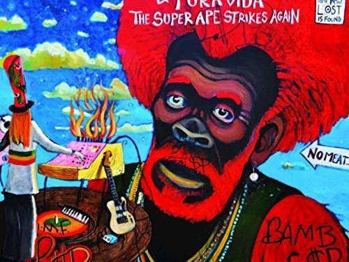 Lee 'Scratch' Perry & Pura Vida – The Super Ape Strikes Again