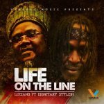 Luciano feat. Dignitary Stylish – Life On The Line   New Video