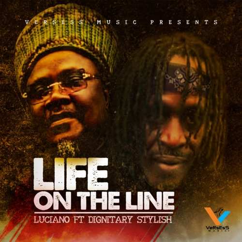 Luciano feat. Dignitary Stylish - Life On The Line