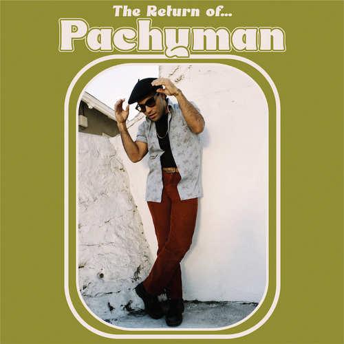 Pachyman - The Return Of Pachyman