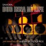 Samora x Victor Rice – Dub Inna Mi Life | New Release