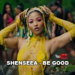 Shenseea – Be Good   New Video