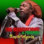 The Meditations & Friends – Smile Again   New Release