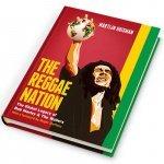 The Reggae Nation – The Global Legacy Of Bob Marley & The Wailers