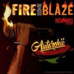Autarchii – Fire Nah Blaze | New Release