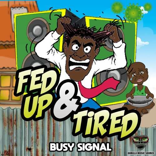 Busy Signal - Fed Up & Tired