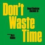 Donai Singleton x Blackout JA x Dirty Undies – Don't Waste Time   New Video