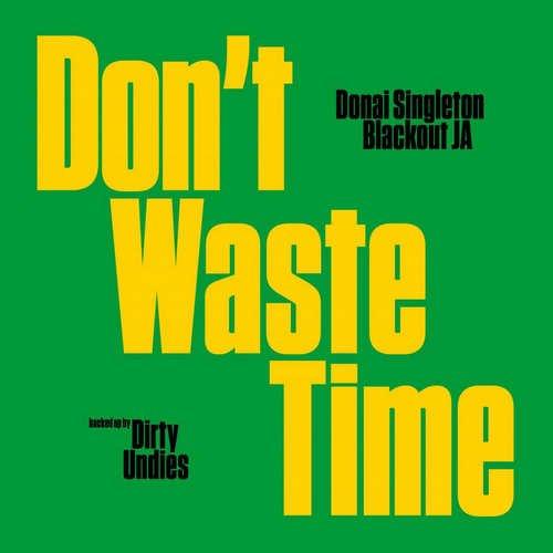 Donai Singleton x Blackout JA - Don't Waste Time